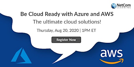 Webinar - Be Cloud Ready with Azure and AWS - The Ultimate Cloud Solutions tickets