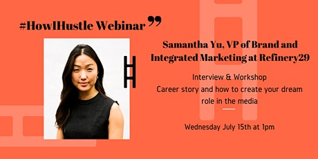 How to create your dream role in media with Refinery 29's Samantha Yu tickets