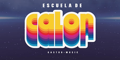 Escuela de Calor | Gastro-Music | COMANDO G  y POP FM tickets
