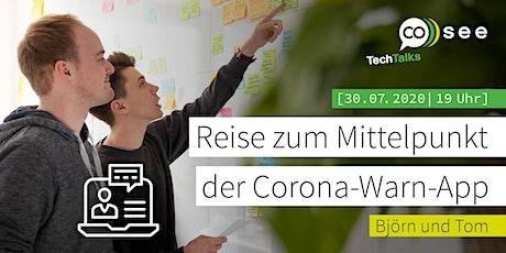 Remote-TechTalk: Reise zum Mittelpunkt der Corona-Warn-App Tickets