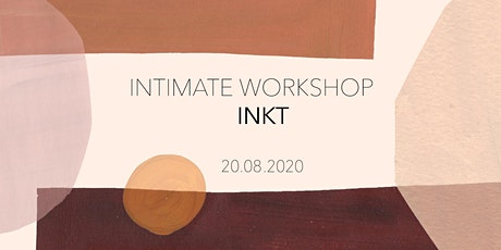 Intimate Workshop - INKT tickets