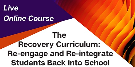 The Recovery Curriculum: Re-engage & Re-integrate Students Back into School tickets