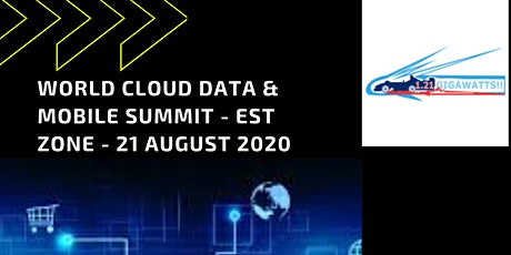 World Cloud Data & Mobile Summit - EST Zone - 21 August 2020 tickets