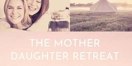 The Mother Daughter Retreat  - Hindmarsh Valley, SA tickets
