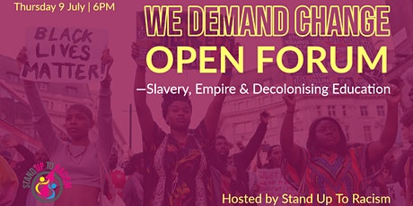 We Demand Change: Open Forum - Slavery, Empire and Decolonising Education tickets