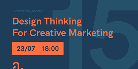 Community Meetup 15: Design Thinking For Creative Marketing tickets