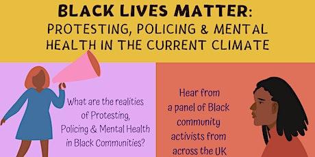 Black Lives Matter: Protesting, Policing & Mental Health tickets