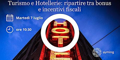 Turismo e Hotellerie: ripartire tra bonus e incentivi fiscali biglietti