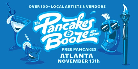 The Atlanta Pancakes & Booze Art Show tickets
