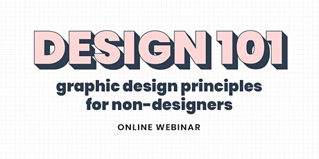 Design 101: Graphic Design Principles for Non-Designers tickets