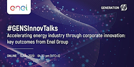 Accelerating energy industry by corporate innovations: Enel key outcomes tickets