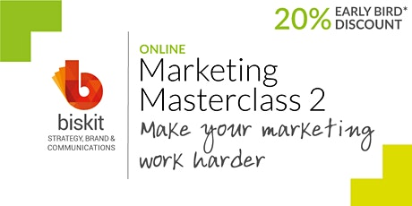 Marketing Masterclass 2: Make your marketing work harder tickets