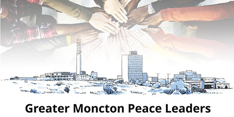 Greater Moncton Peace Leaders Collaborative Meeting tickets