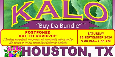 Aloha Gardens KaloBuyDaBundle HOUSTON TX (Postponed: SATURDAY, 26 Sep 2020) tickets