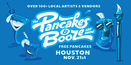 The Houston Pancakes & Booze Art Show (VENDOR RESERVATION ONLY, FOR TICKETS VISIT WAREHOUSE LIVE'S WEBSITE) tickets