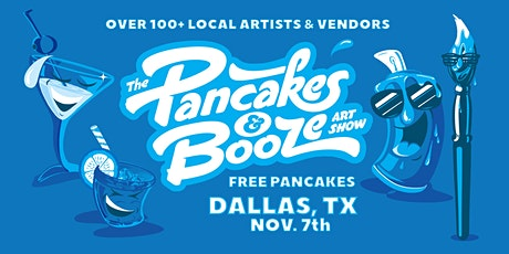 The Dallas Pancakes & Booze Art Show tickets