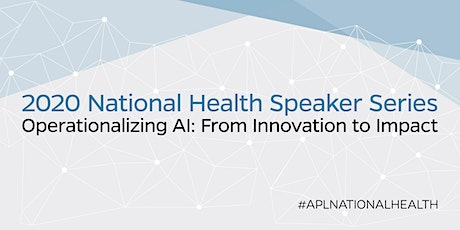 Operationalizing AI in Health Virtual Speaker Series - Session II tickets