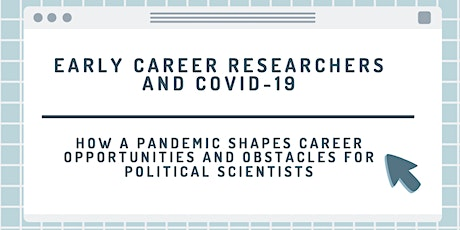 Early Career Researchers and the  COVID-19 Pandemic billets