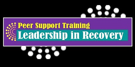 Leadership in Recovery: Peer Support Training tickets