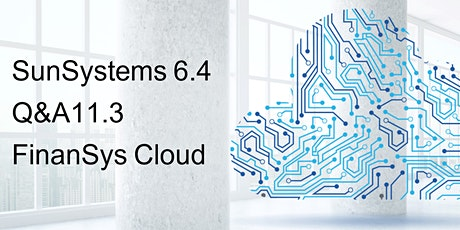 SunSystems 6.4, Q&A 11.3 and Cloud: The Benefits tickets
