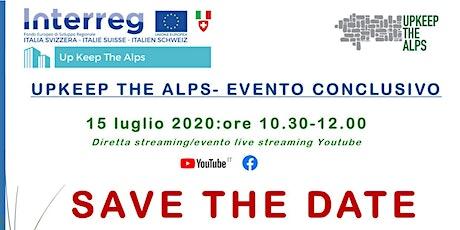UPKEEP THE ALPS - EVENTO CONCLUSIVO biglietti