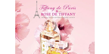 French Perfume and Champagne Party for Tiffany de Paris and Rose de Tiffany tickets