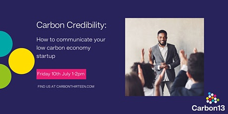 Carbon Credibility: how to communicate your low carbon economy startup tickets