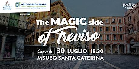 The Magic Side of Treviso - Santa Caterina biglietti