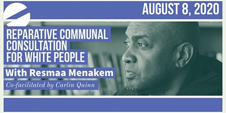 (Part 2) Reparative Communal Consultation For White People w/Resmaa Menakem tickets