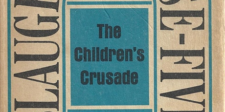 """The Making of """"The Children's Crusade Revisited: Slaughterhouse Five at 50"""" tickets"""
