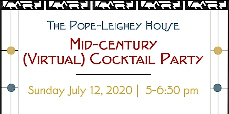 The Pope-Leighey House Mid-Century (Virtual) Cocktail Party! tickets