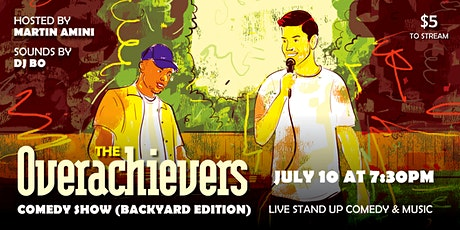 The Overachievers Backyard Comedy Show (Live Stream) tickets