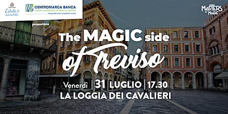 The Magic Side of Treviso - La Loggia dei Cavalieri biglietti