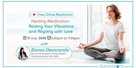 Free Online Meditation! Healing Meditation: Raising Your Vibrations tickets