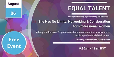 She Has No Limits: Networking & Collaboration for Professional Women tickets