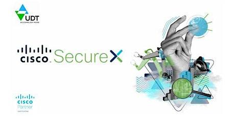 Cisco SecureX Overview & Demo tickets