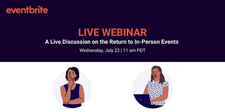 Eventbrite Webinar:  A Live Discussion on the Return to In-Person Events tickets