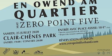 En Owend am Quartier mat Zero Point Five - CLAIR-CHÊNES PARK tickets