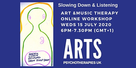 Slowing Down & Listening: Art and Music Therapy online Workshop tickets