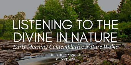 Listening for the Divine in Nature: Early Morning Contemplative Nature Walk tickets