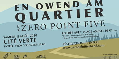 POSTPONED En Owend am Quartier mat Zero Point Five - CITÉ VERTE billets