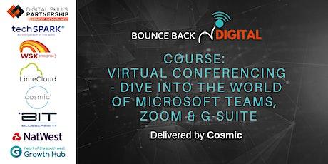 ounce Back Digital Series: Virtual Conferencing - MS Teams, Zoom & G-Suite tickets