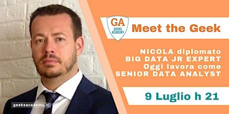Meet the Geek! - Nicola, Senior Data Analyst biglietti
