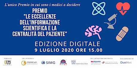 Premio Eccellenze Informazione Scientifica e la Centralità del Paziente biglietti