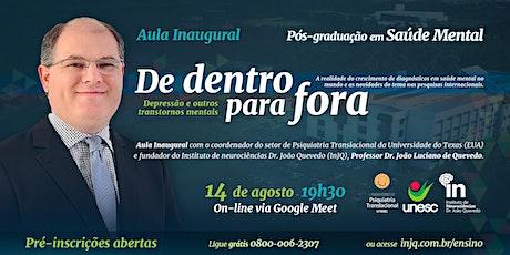 De dentro para fora - Dr. João Quevedo - Aula Inaugural Pós em Saúde Mental ingressos