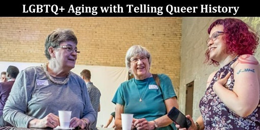 LGBTQ Aging: Telling Queer History