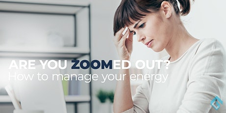 Are You ZOOMed Out?  How to Manage Your Energy tickets