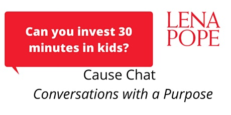 Lena Pope Cause Chat: Investing in Kids tickets