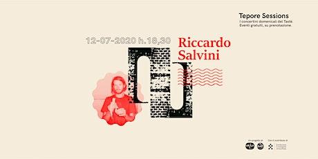 Tepore Sessions: Riccardo Salvini live biglietti