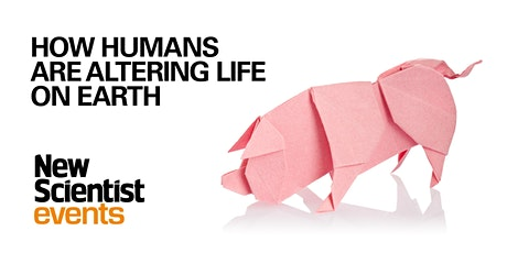 How Humans are Altering Life on Earth: On-demand Recording tickets
